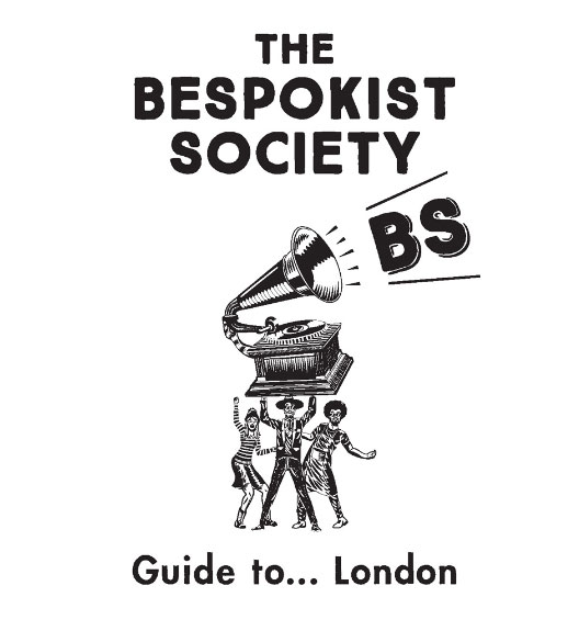 The Bespokist society Guide to London