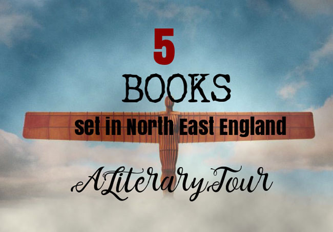 Books set in the North East a literary tour