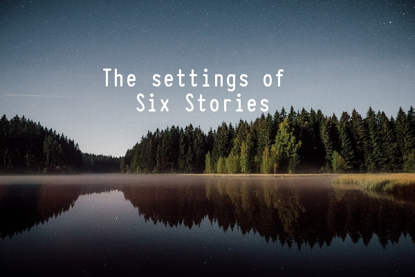 Books set in England - The settings of Six Stories Matt Wesolowski