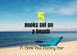 Five books set on the beach – A BookTrail Literary Tour