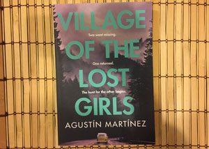 Book set in Spain – Village of the Lost Girls, Agustin Martinez