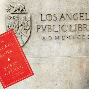 Book set in Los Angeles – The Library Book by Susan Orlean
