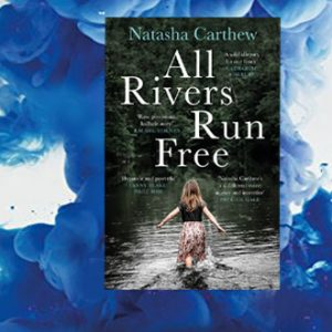 Competition! All Rivers Run Free set in Cornwall – Natasha Carthew