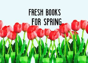 Fresh Book Picks for March