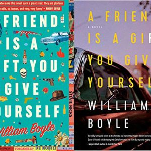 Book set in Brooklyn, NYC – A Friend is a Gift You Give Yourself, William Boyle