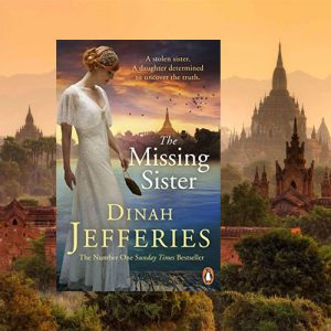 Book set in Burma – The Missing Sister by Dinah Jefferies