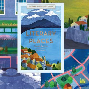 Confessions of a Literary Traveller – Sarah Baxter on Literary Places