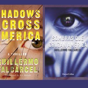 Book set in Central America – Shadows Across America by Guillermo Valcarcel