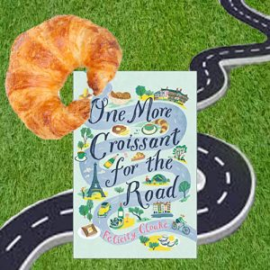 One More Croissant for The Road through France by Felicity Cloake