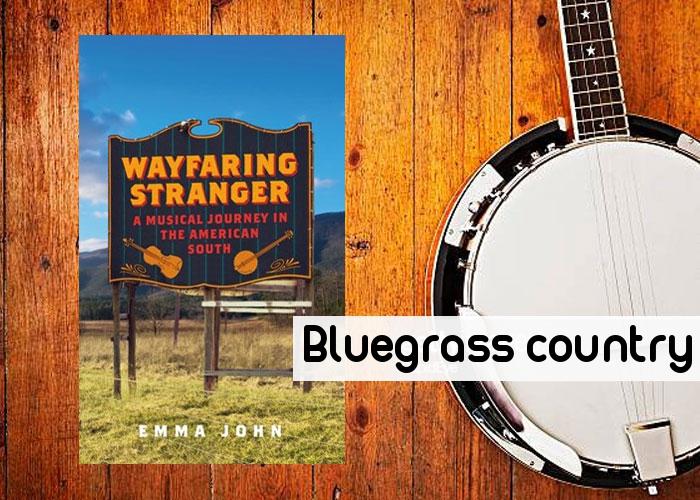 Music memoir set in the American South - Wayfaring Stranger by Emma John