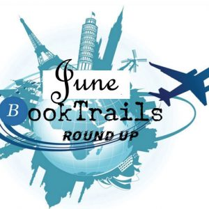 TheBookTrail roundup of Travels via books in June