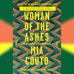 Novel set in Mozambique – Woman of the Ashes – Mia Couto