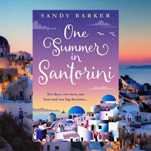 Greece set romance – One Summer in Santorini by Sandy Barker