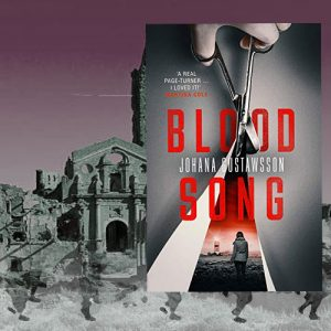Thriller set in Spain and Sweden – Blood Song – Johana Gustawsson