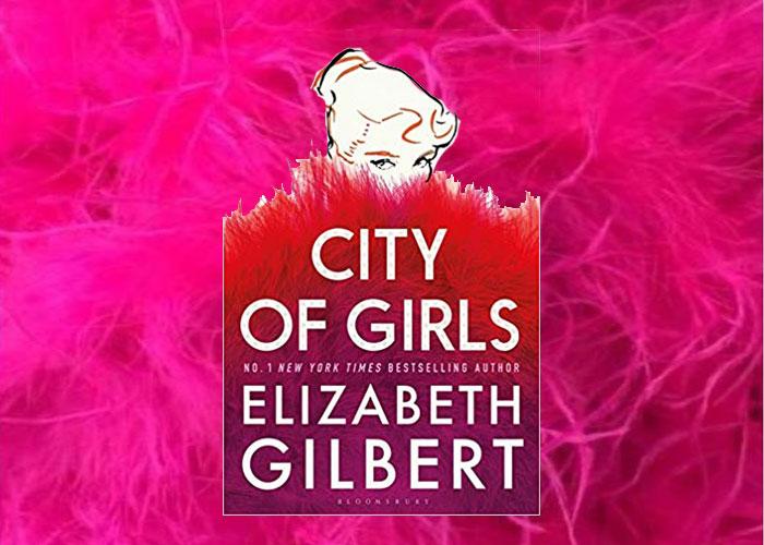 New York set novel - City of Girls - Elizabeth Gilbert