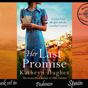 Travel to Spain and Her Last Promise – Kathryn Hughes