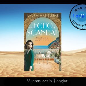 Mystery set in Tangier – An Echo of Scandal by Laura Madeleine