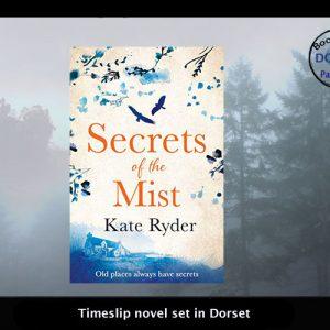 Timeslip novel set in Dorset – Secrets of the Mist by Kate Ryder