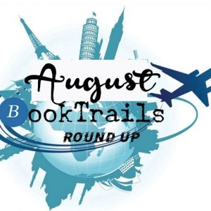 TheBookTrail roundup of Travels via books in August