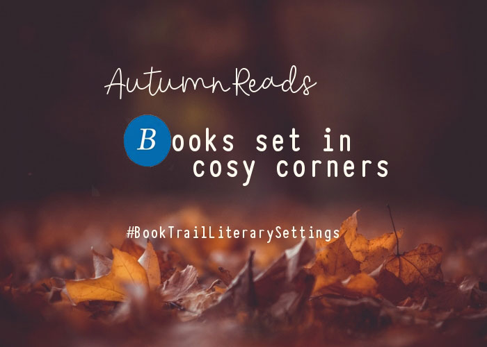 Autumn reads - Books set in cosy corners