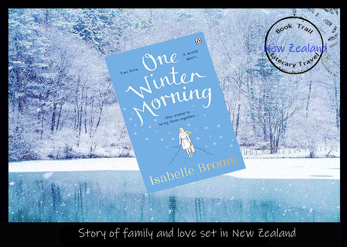 Story of love set in New Zealand - One Winter Morning by Isabelle Broom