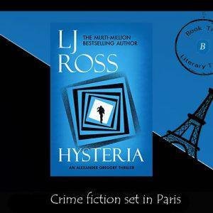 Crime fiction set in Paris – Hysteria by L J Ross