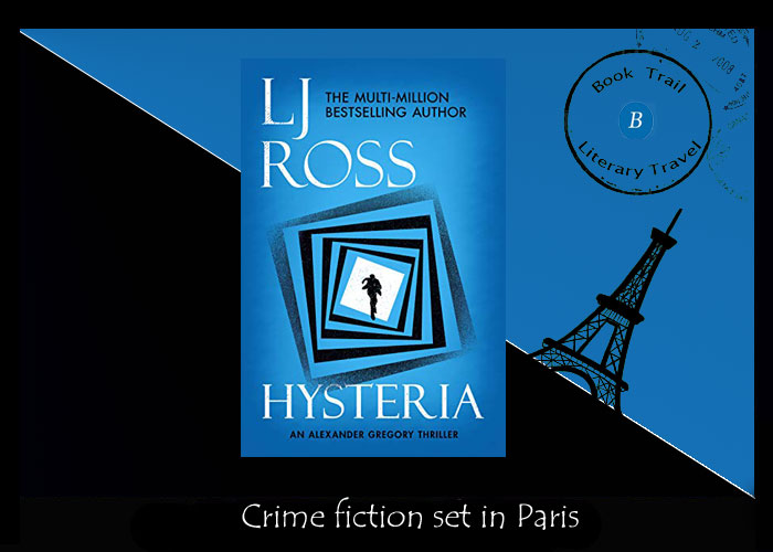 Crime fiction set in Paris - Hysteria by L J Ross