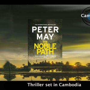 Thriller set in Cambodia – A Noble Path by Peter May