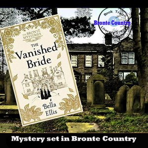 Mystery set in Bronte Country – The Vanished Bride by Bella Ellis