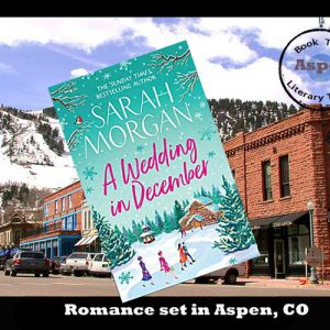 Romance set in Aspen – A Wedding in December by Sarah Morgan