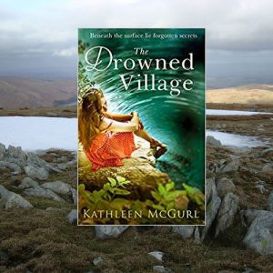 Lake District set mystery – The Drowned Village – Kathleen McGurl