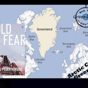Scandi Noir set in Greenland – Cold Fear by Mads Peder Nordbo