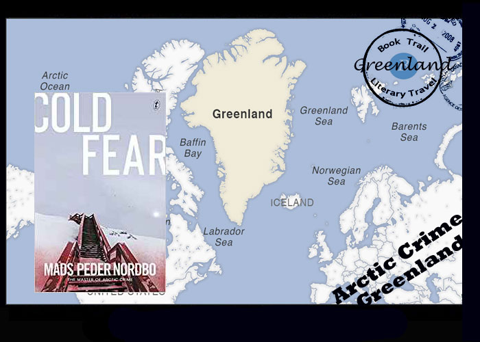 Scandi Noir set in Greenland - Cold Fear by Mads Peder Nordbo