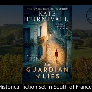 Histfic set in France – Guardian of Lies, Kate Furnivall