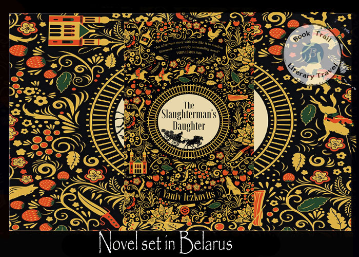Novel set in Belarus - The Slaughterman's Daughter by Yaniv Iczkovits