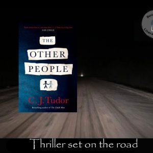 Thriller set in England – The Other People C J Tudor