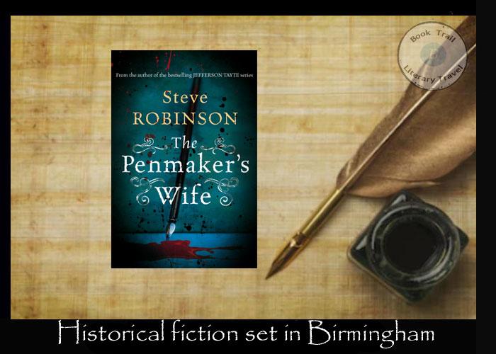 Histfic set in 1880s Birmingham - The Penmaker's Wife Steve Robinson