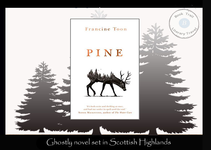 Ghostly novel set in Scottish Highlands - Pine by Francine Toon