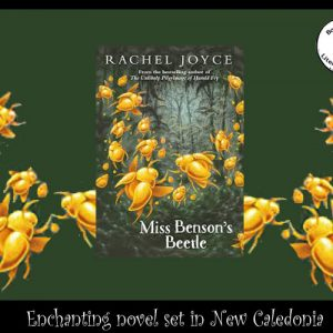 Enchanting novel set in New Caledonia – Miss Benson's Beetle