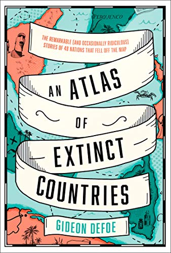 An Atlas of Extinct Countries