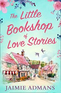 The Little Bookshop of Love Stories Jaimie Admans