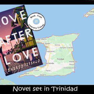 Brilliant book set in Trinidad – Love After Love, Ingrid Persaud