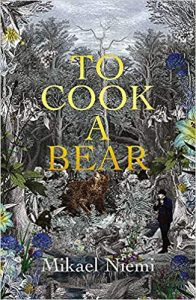 To Cook a Bear Mikael Niemi
