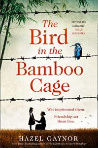 The Bird in the Bamboo Cage by Hazel Gaynor