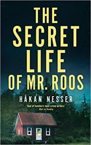 The secret life of Mr Roos Hakan Nesser