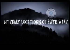 #LiteraryLocationsOf….Ruth Ware