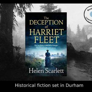 Histfic set in Durham –  The Deception of Harriet Fleet –  Helen Scarlett