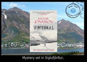 Mystery set in Siglufjörður - Winterkill by Ragnar Jónasson