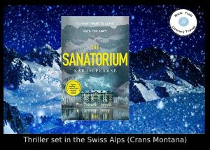 Thriller set on the Swiss Alps - The Sanatorium by Sarah Pearse