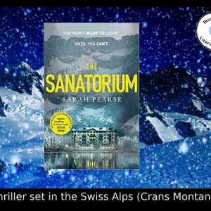 Thriller set on the Swiss Alps – The Sanatorium by Sarah Pearse
